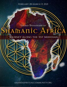 JOURNEY TO South Africa 2021: SACRED MESSENGERS along the 31st Meridian, February 28 -March 13, 2021